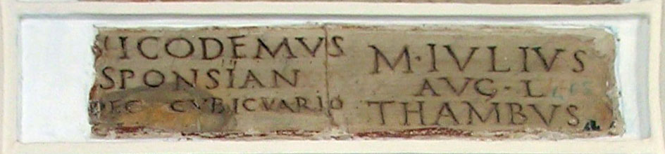 Funerary inscription of Nicodemus Sponsianus and Marcus Iulius Thambus. Ca. 14—40 CE. CIL VI 3959. Inv. No. 4753. Rome, Capitoline Museums, Palazzo Nuovo, Gallery
