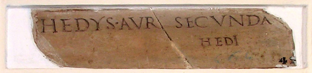 Funerary inscription of Hedys and Secunda. Ca. 1—40 CE. CIL VI 3944. Inv. No. 4751. Rome, Capitoline Museums, Palazzo Nuovo, Gallery