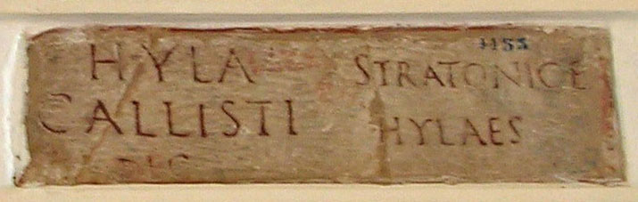 Funerary inscription of Hyla and Stratonice. Ca. 1—40 CE. CIL VI 4063. Inv. No. 4453. Rome, Capitoline Museums, Palazzo Nuovo, Gallery