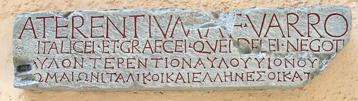 Inscription on the base of a statue of Aulus Terentius Varro dedicated to him by the Italian and Greek traders who operated on Delos. 82 BCE. Copy. CIL I2 738 = CIL III 7240 = CIL III 14203. 1 = InsDelos 1698 = ILLRP 369 = ILS 866. Inv. No. MCR 156. Rome, Museum of Roman Civilization
