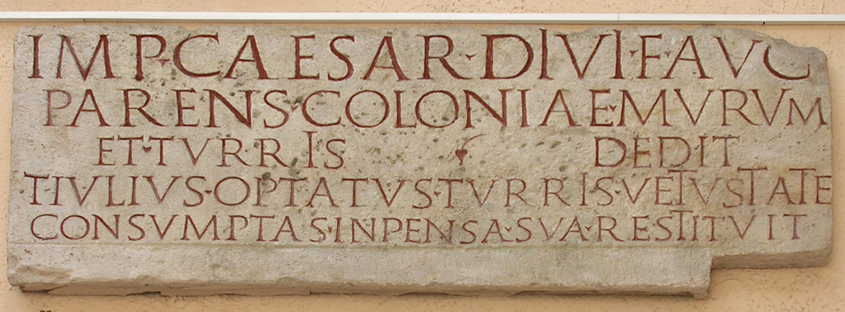 Inscription with dedication to Augustus for the construction of the walls and towers of Zadar. Age of Augustus (27 BCE — 14 CE). Copy. CIL III 2907 = CIL V 429, 255 = CIL XI 618, 05 = ILS 5336. Inv. No. MCR 268. Rome, Museum of Roman Civilization