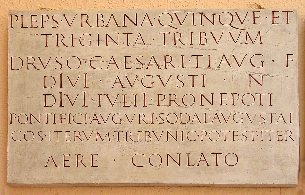 Inscription from the base of honorific statue of Drusus the Younger. CIL. VI. 910 = ILS. 168 Plaster cast. Original: marble, 23 CE.  Inv. No. MCR 288. Rome, Museum of Roman Civilization